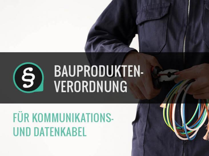 Bauproduktenverordnung für Kommunikations-/Datenkabel