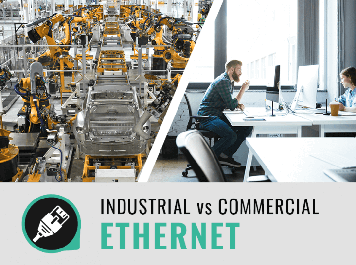 Industrial Ethernet vs. Commercial Ethernet