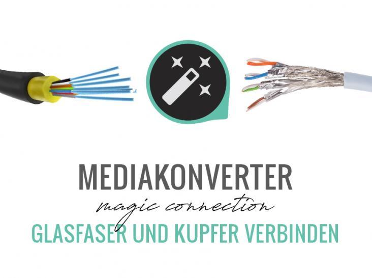 Media-Konverter: LWL- & Kupferkabel kombinieren