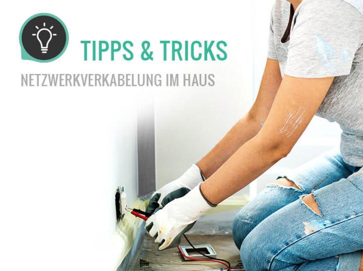 Netzwerkverkabelung im Haus - Tipps & Tricks